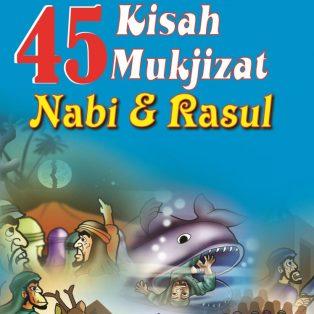 45 KISAH MUKJIZAT NABI DAN ROSUL