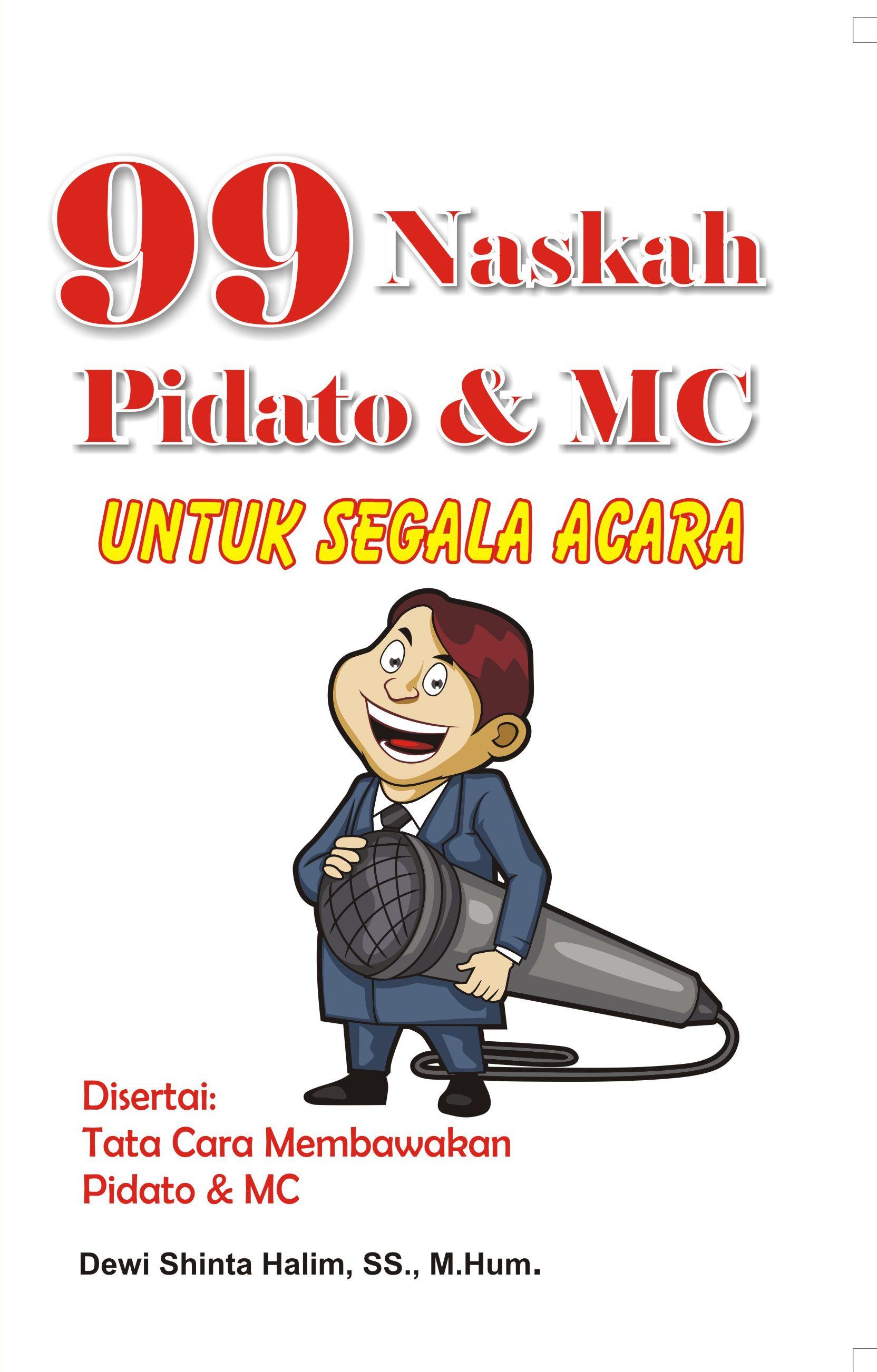 Naskah Pidato dan MC - 99 Naskah Pidato & MC Untuk Segala Acara