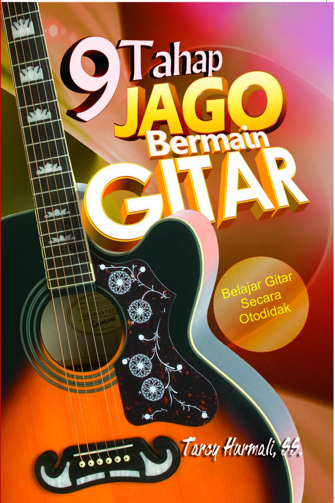 Master Bermain Gitar - 9 Tahap Jago Bermain GITAR