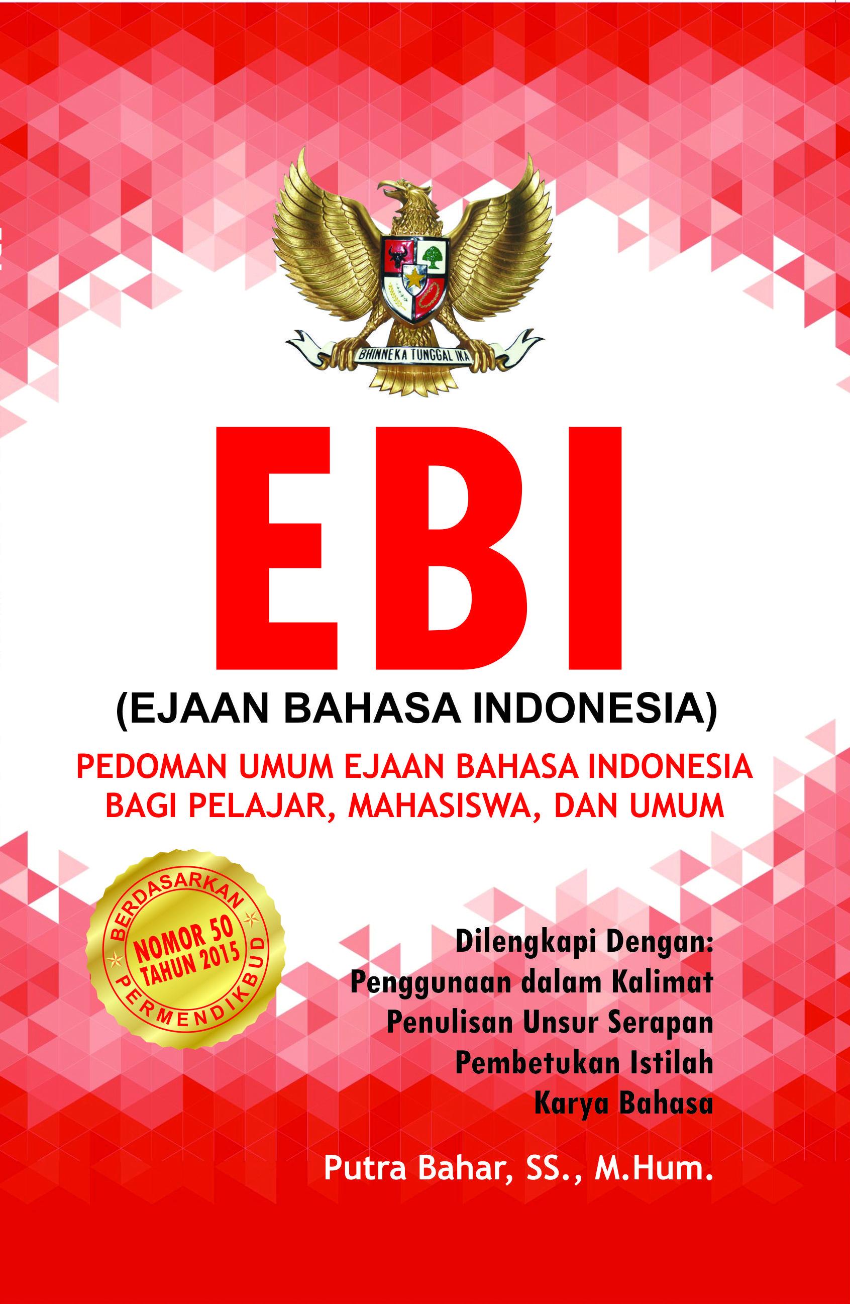 Ejaan Bahasa Indonesia - EBI: Ejaan Bahasa Indonesia