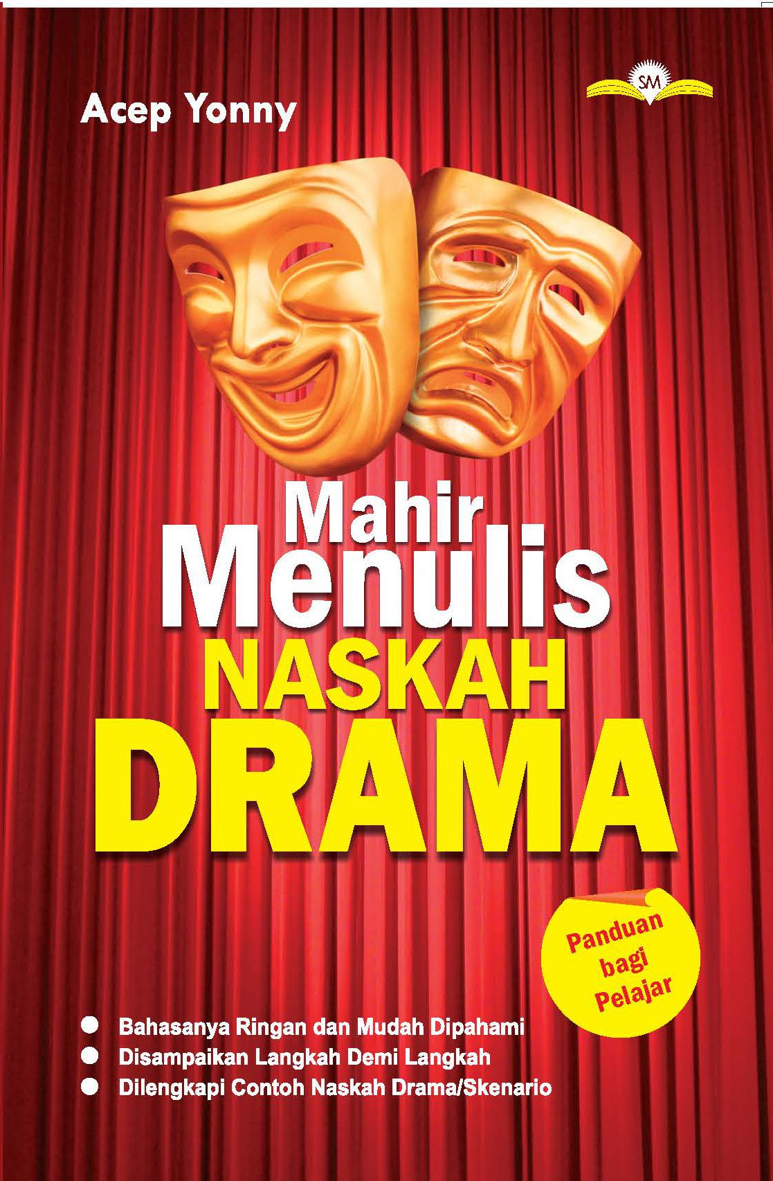 Menulis naskah drama-panduan cepat mahir bagi pelajar